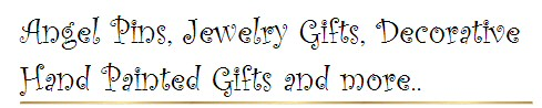 Angel pins, Jewelry Gifts Decorative Hand Painted Gifts and more.